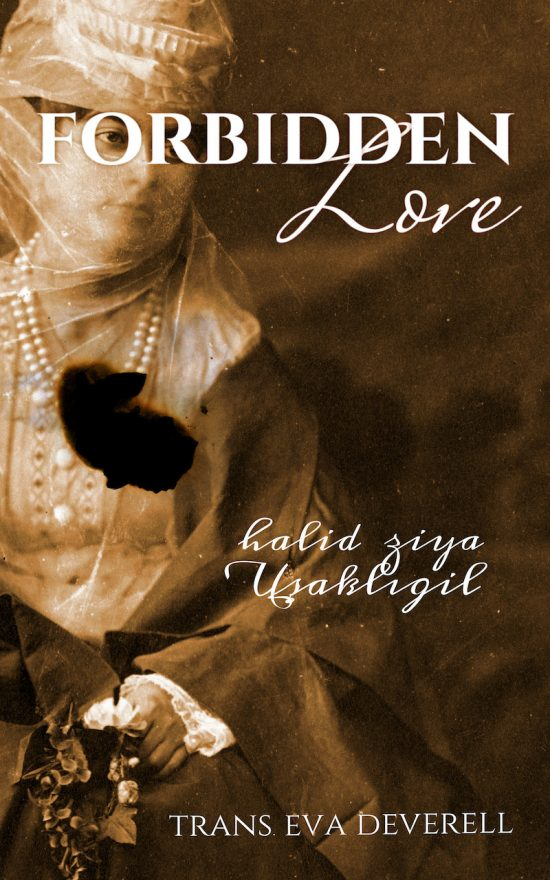 Forbidden Love (Aşk-ı Memnu) by Halid Ziya Uşaklıgil in
