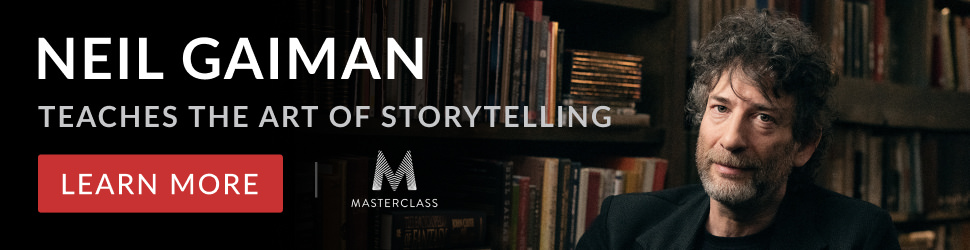 NEIL GAIMAN'S WRITING MASTERCLASS. LEARN MORE.