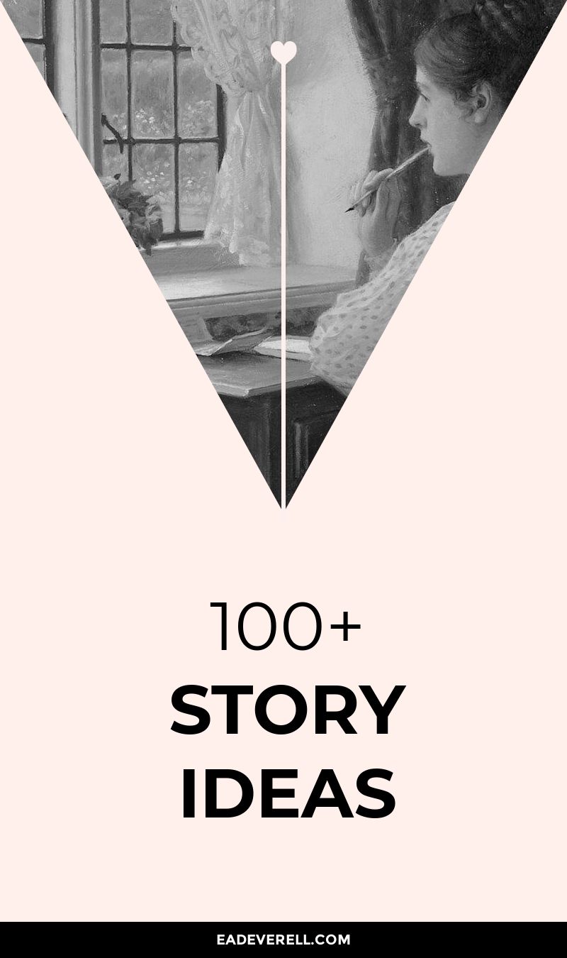 Story Ideas > 100 story prompts to SPARK your imagination
