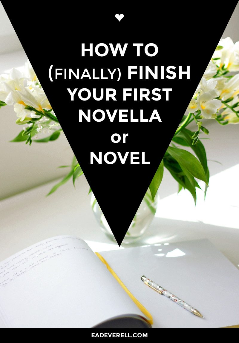 How to (Finally) Finish Your Novel or Novella